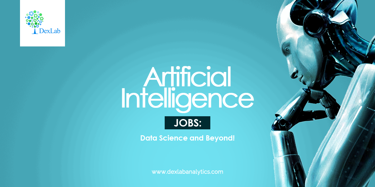 Artificial Intelligence Jobs: Data Science and Beyond!