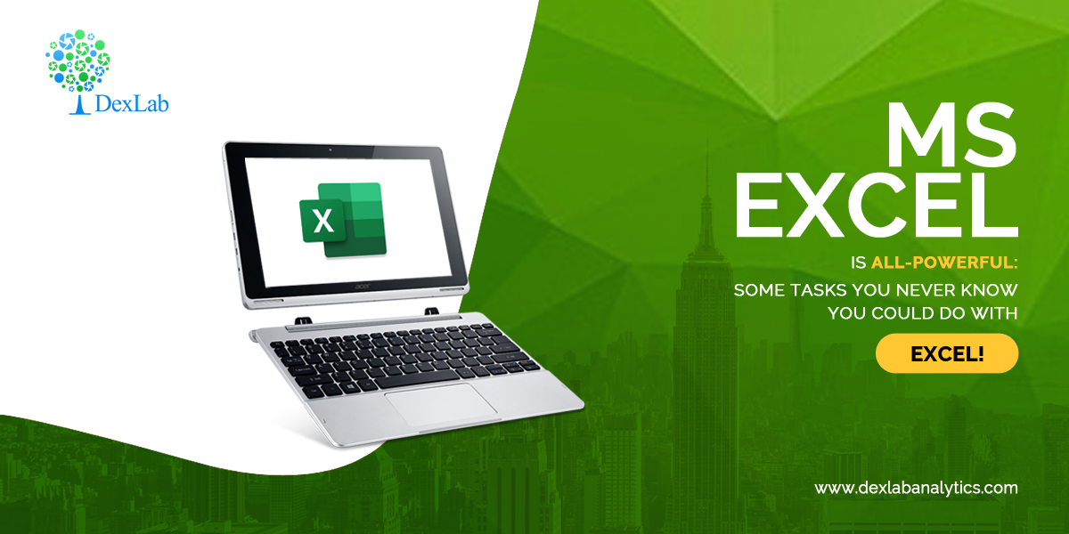 Ms Excel is All-Powerful: Some Tasks You Never Know You Could Do With Excel!