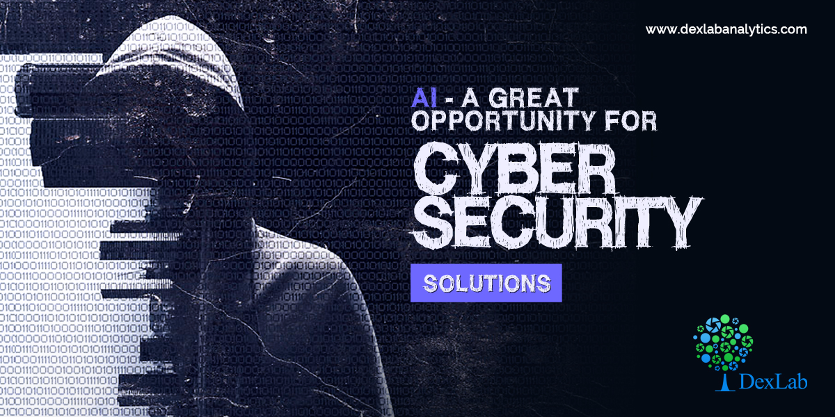 AI - A Great Opportunity For Cyber Security Solutions
