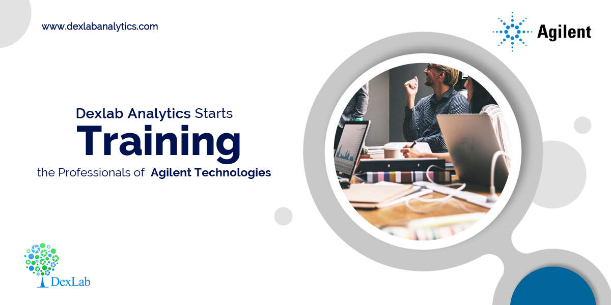 Dexlab Analytics Sets Off With a Comprehensive Training for Agilent Technologies