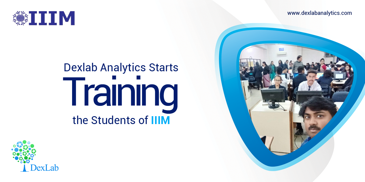 Dexlab Analytics Conducts Training for the Students of IIIM
