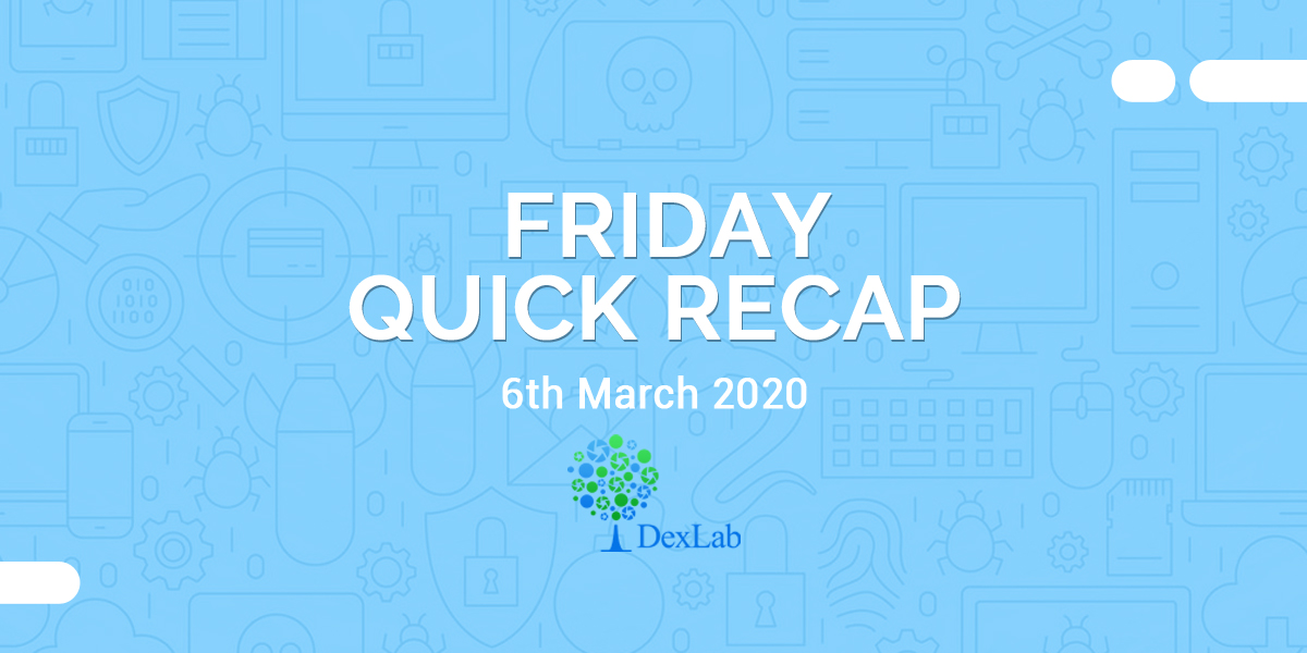 6th March 2020: Friday Quick Recap