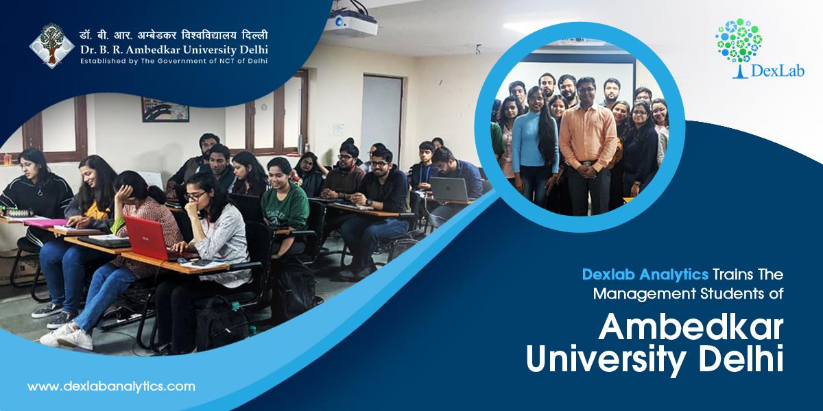 DexLab Analytics Trains Students of Ambedkar University Delhi in Data Science