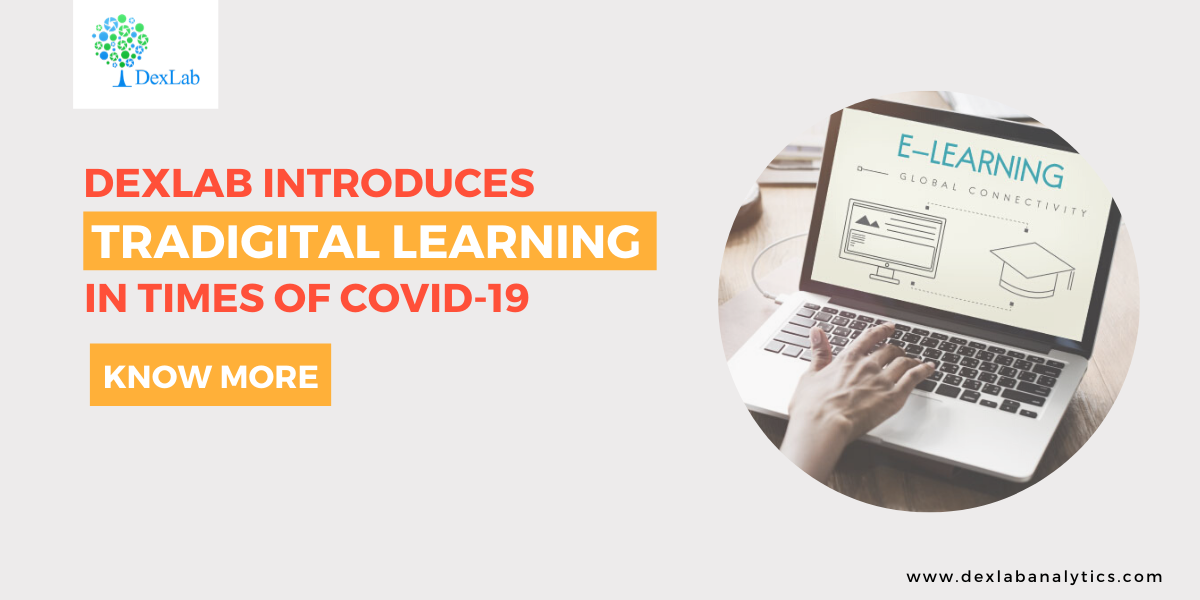 Dexlab Introduces Tradigital Learning in Times of Covid-19