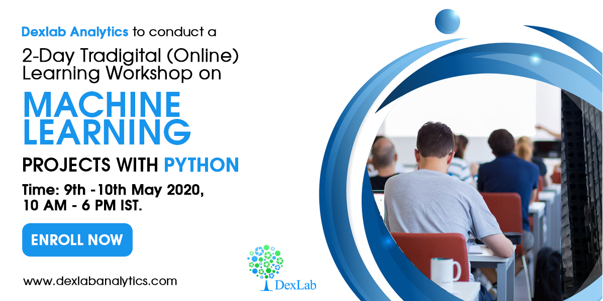 Dexlab Analytics to conduct a 2-dayTradigital (Online) Learning workshopon Machine Learning Projects with Python