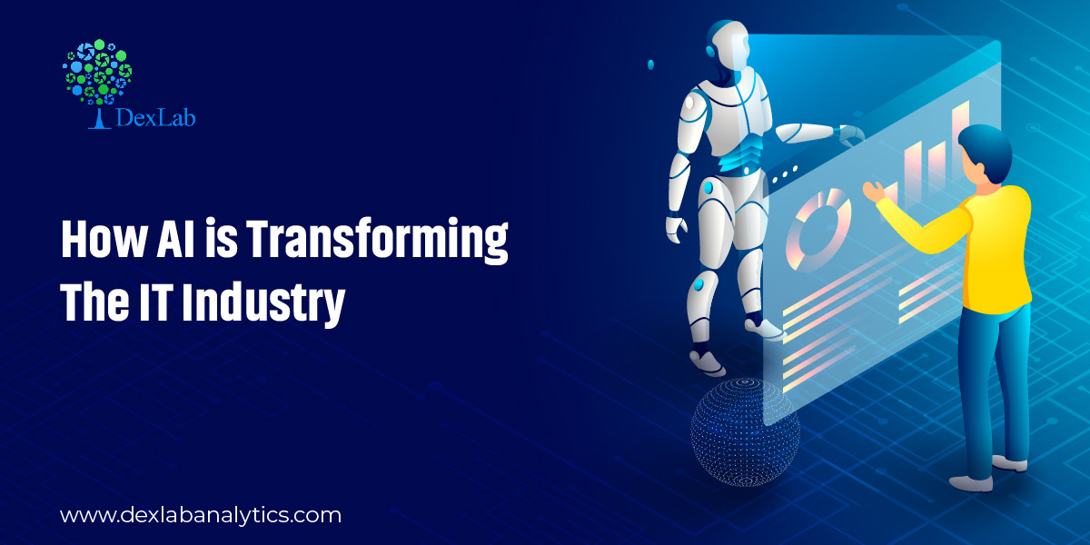 How AI is Transforming The IT Industry