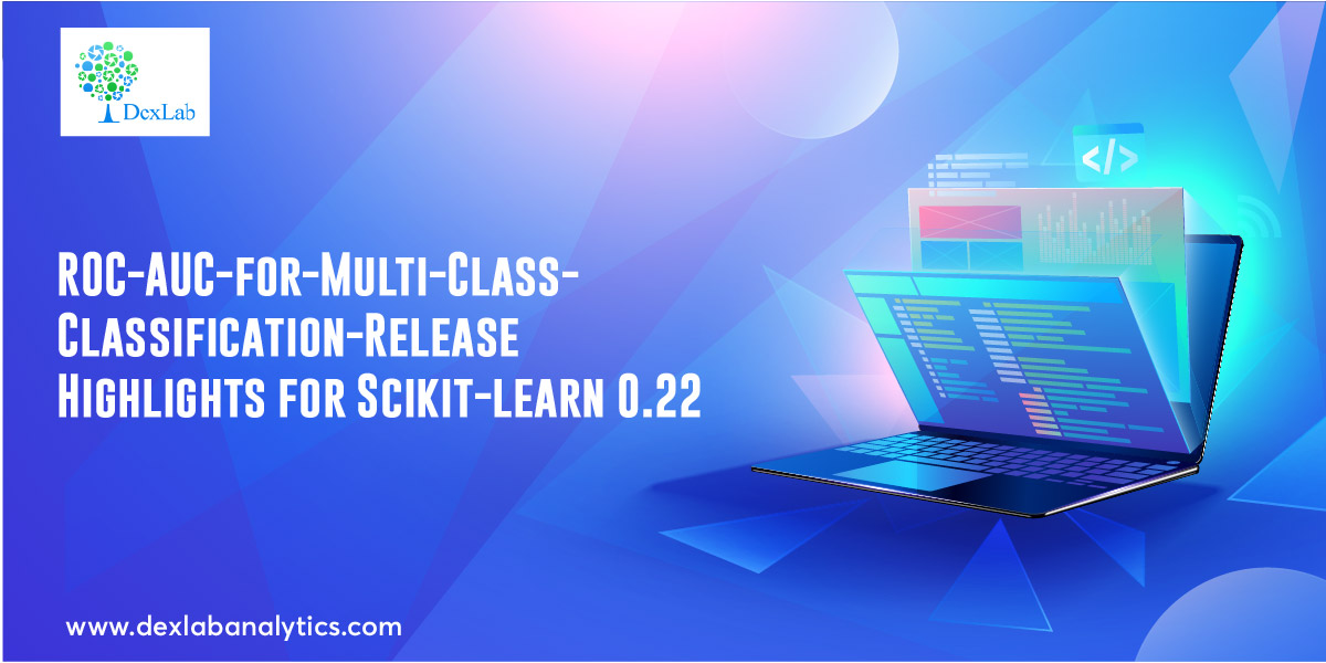 ROC-AUC-for-Multi-Class-Classification-Release Highlights for Scikit-learn 0.22
