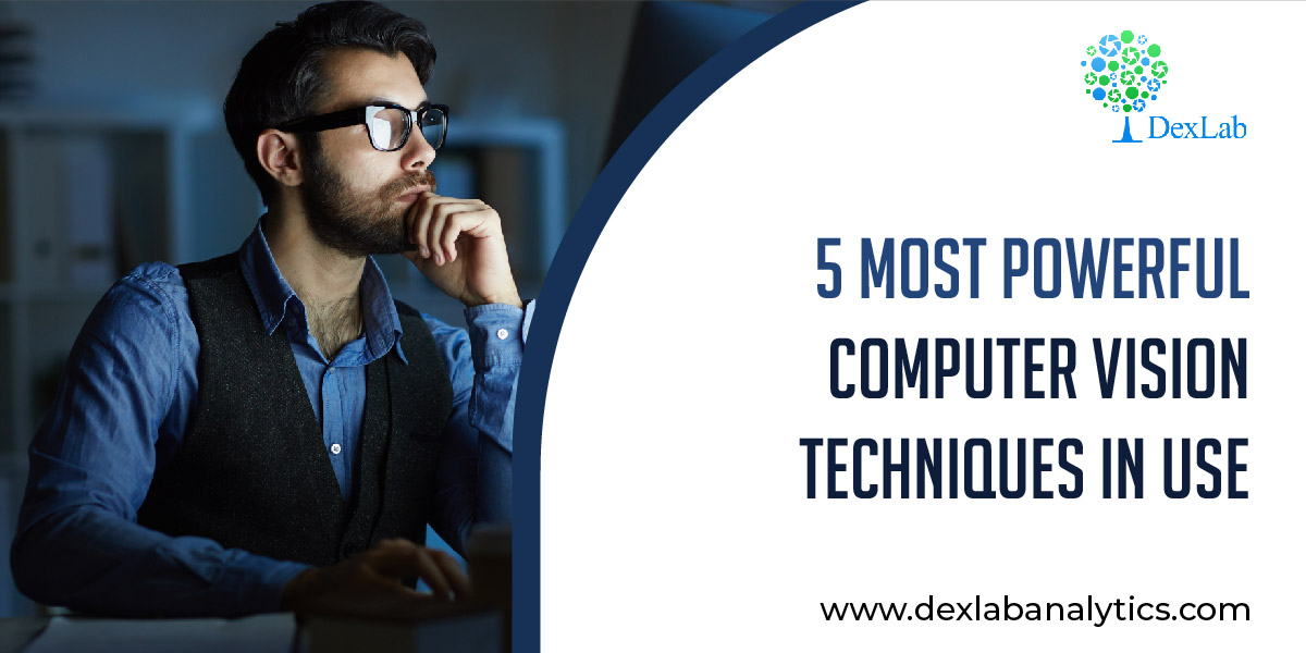 5 Most Powerful Computer Vision Techniques in use