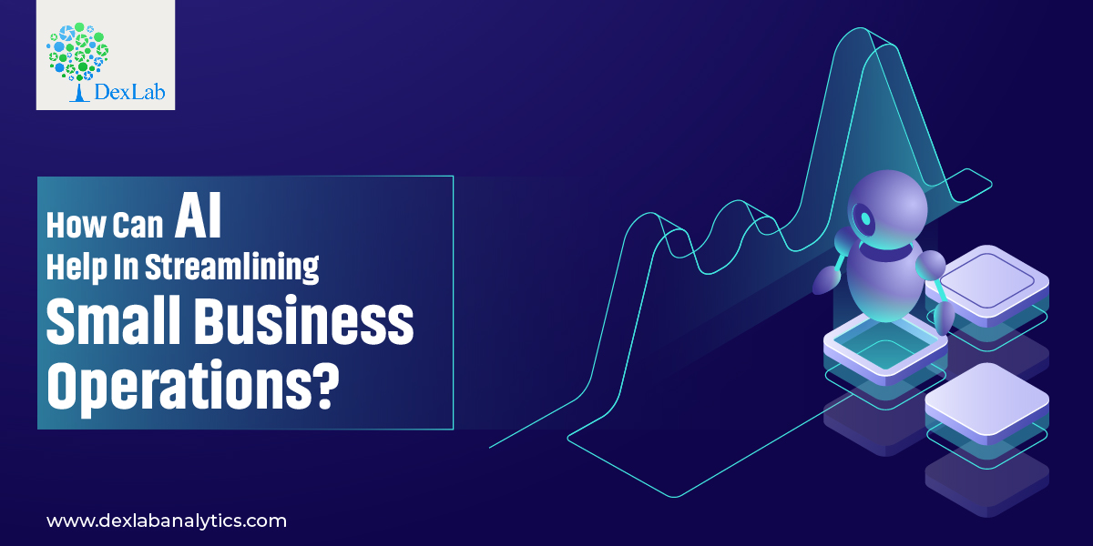How Can AI Help In Streamlining Small Business Operations?