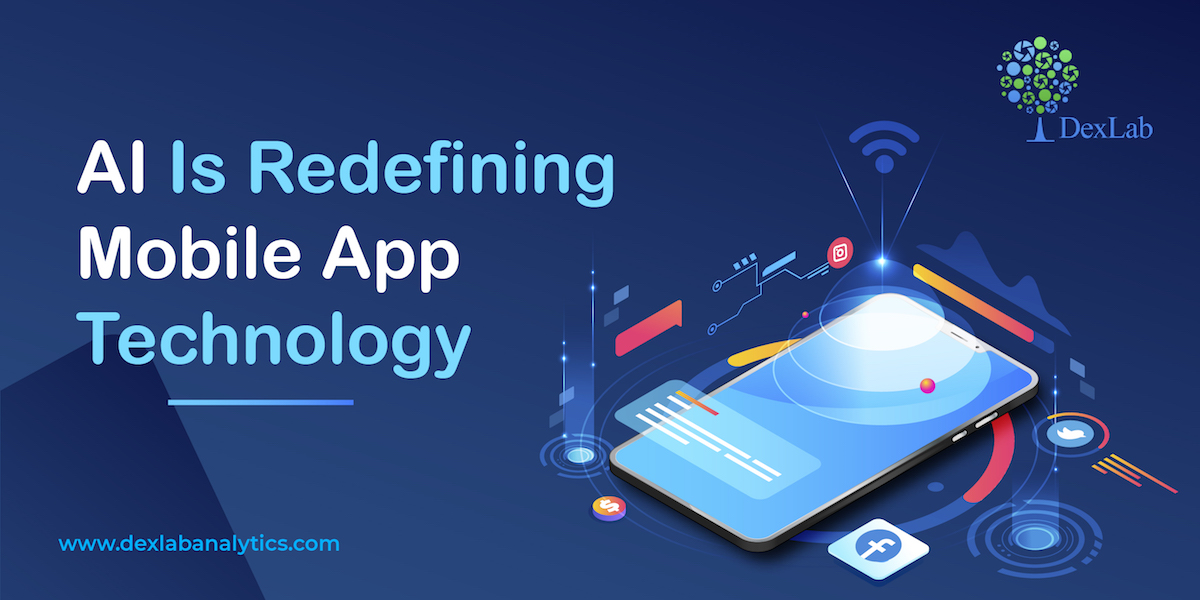 AI Is Redefining Mobile App Technology