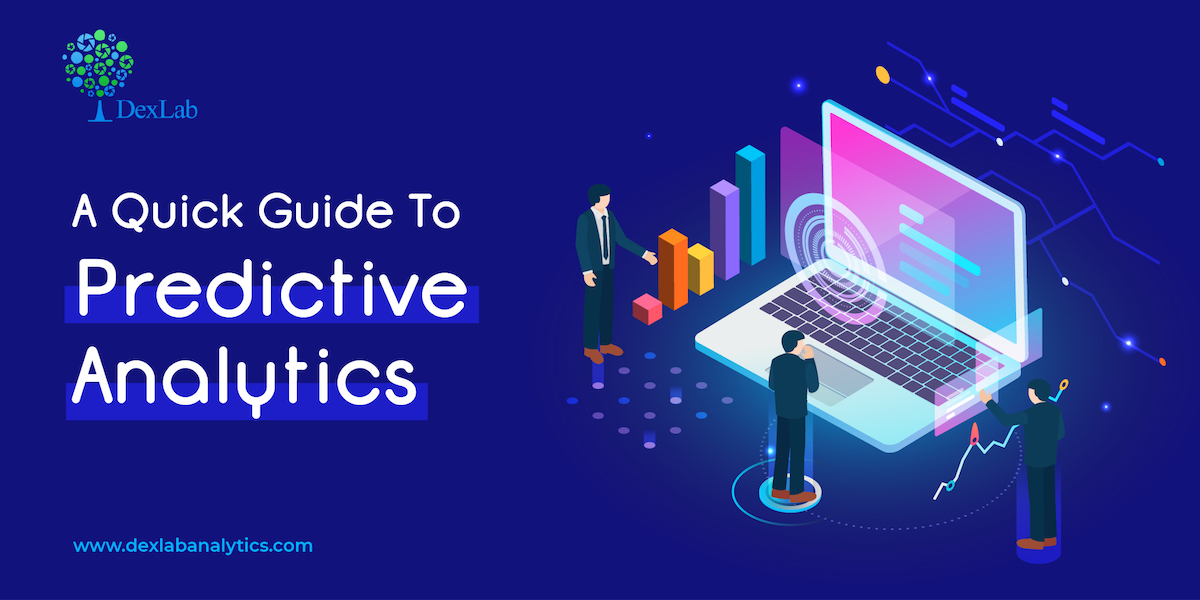 A Quick Guide To Predictive Analytics