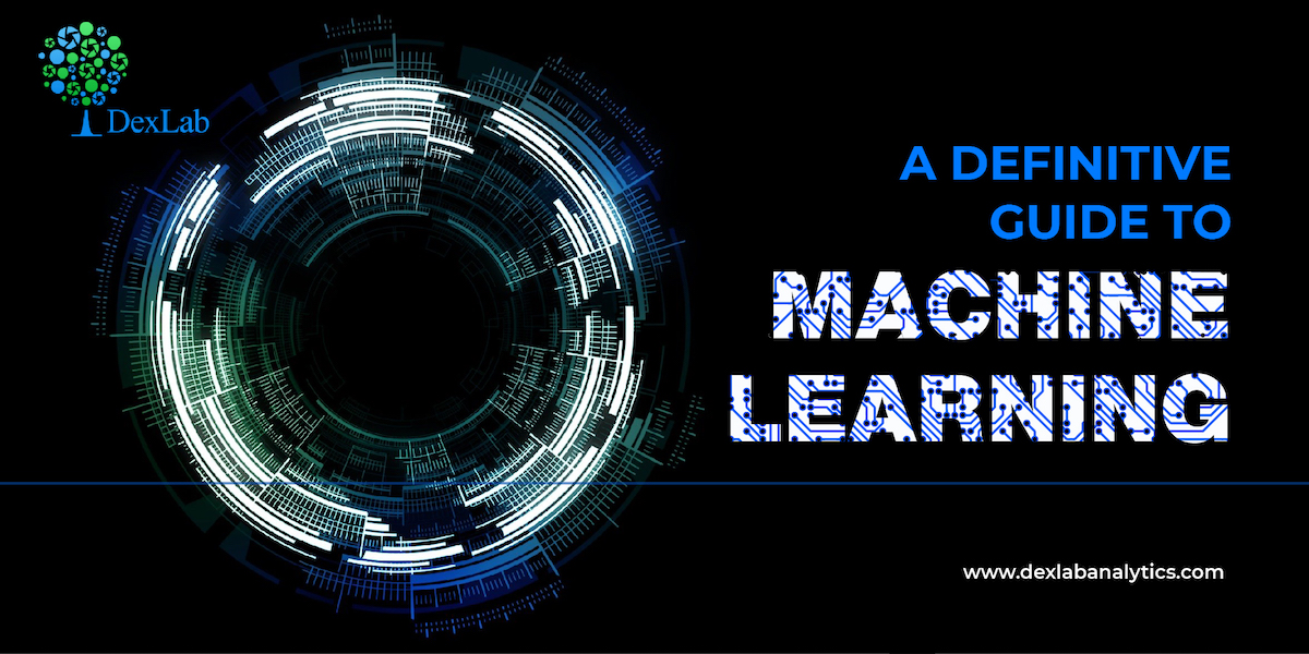 A Definitive Guide to Machine Learning