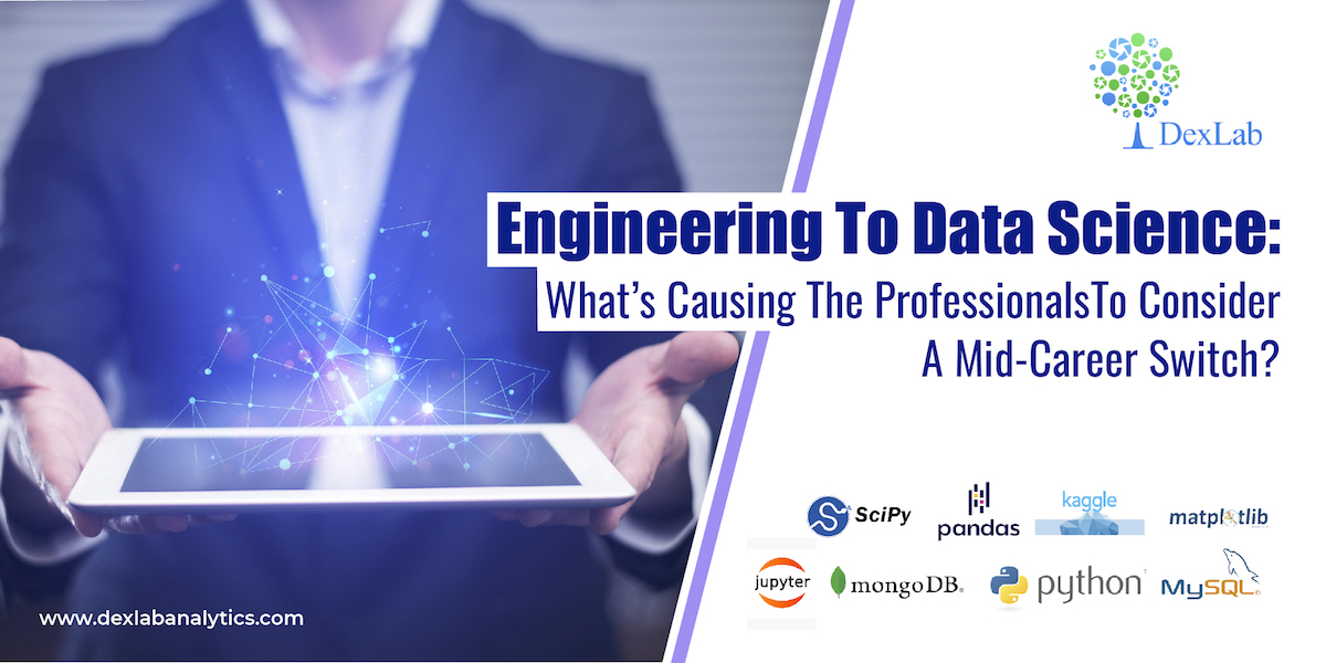 Engineering To Data Science: What's Causing The Professionals To Consider A Mid-Career Switch?