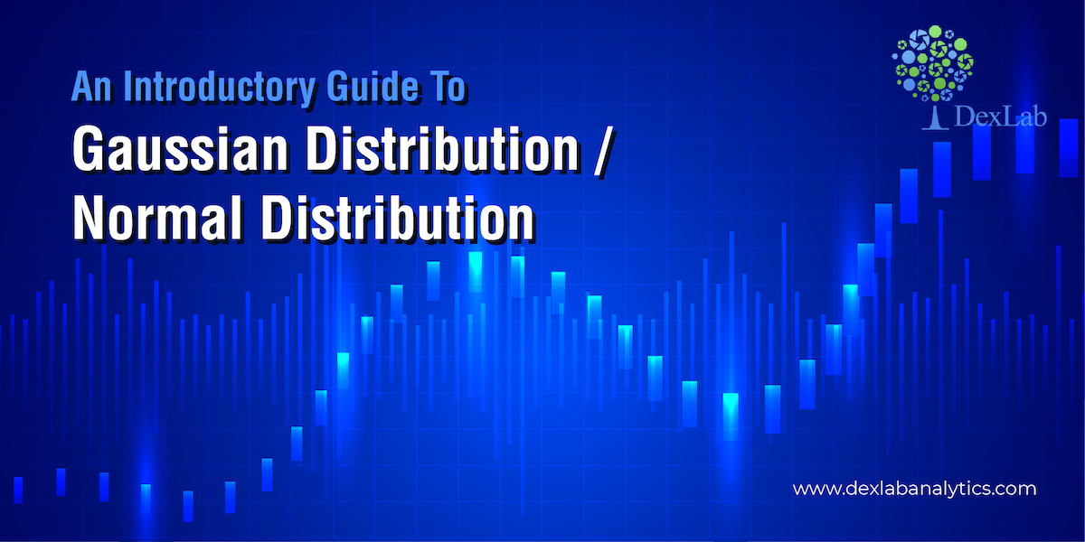 An Introductory Guide To Gaussian Distribution/Normal Distribution
