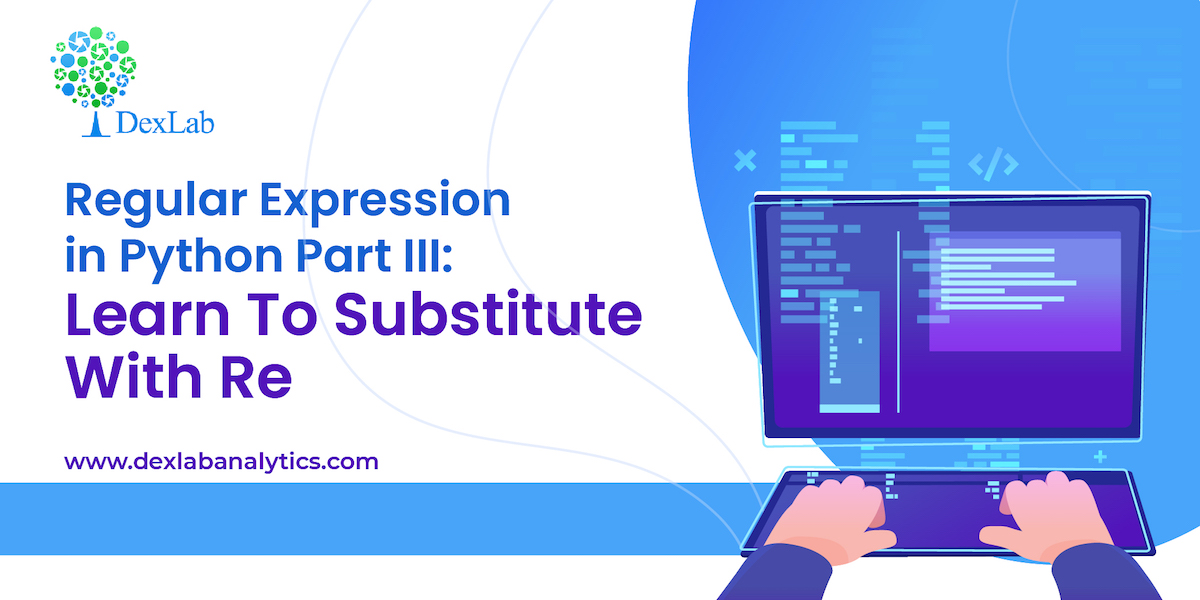 Regular Expression in Python Part III: Learn To Substitute With Re