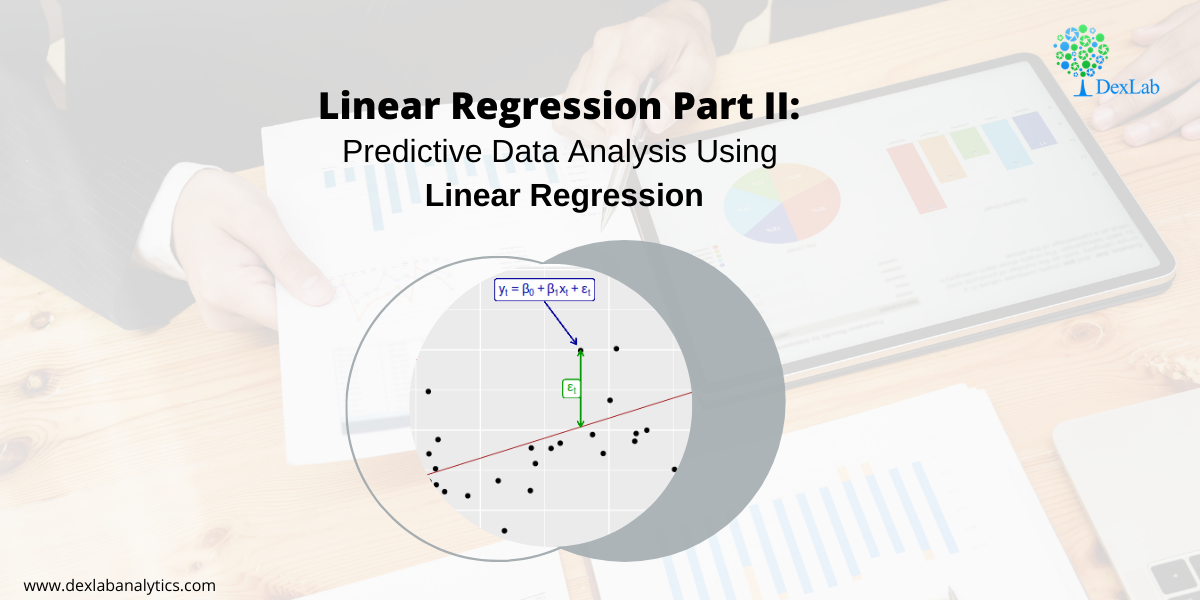 Linear Regression Part II: Predictive Data Analysis Using Linear Regression