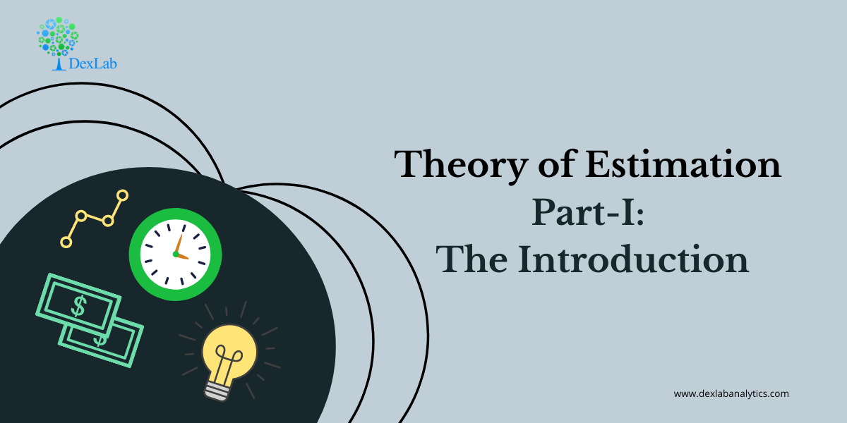 Theory of Estimation Part-I: The Introduction