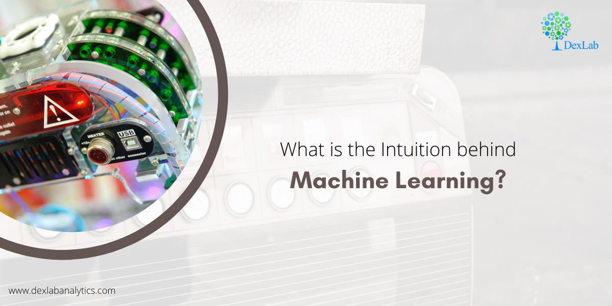 What is the Intuition Behind Machine Learning?