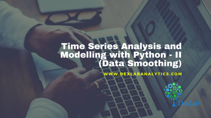 Time Series Analysis & Modelling with Python (Part II) – Data Smoothing